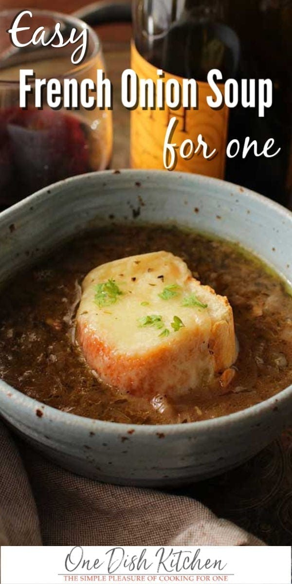 French Onion Soup For One, a simple recipe made with caramelized onions, broth, French bread and creamy Gruyere cheese. A single serving version of a French bistro classic. | ONE DISH KITCHEN