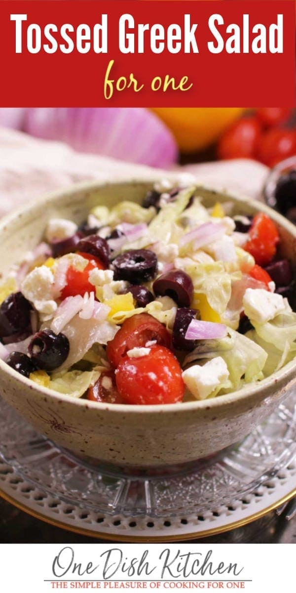 Tossed Greek Salad For One | One Dish Kitchen