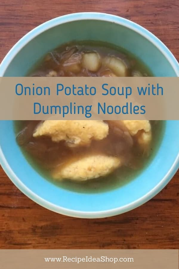 Onion Potato Soup Recipe with Dumpling Noodles: Start with caramelized onions and beef bouillon. #potatosouprecipe #onionpotatosouprecipe #onionbasedpotatosoup #souprecipes #recipes #recipeideashop