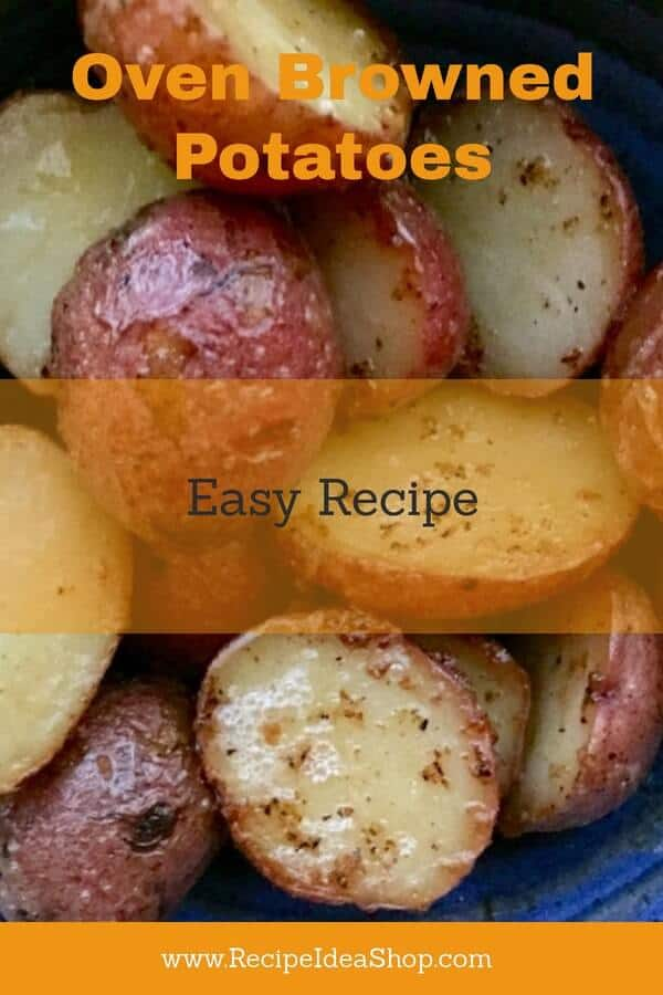 Oven Browned Potatoes are one of the easiest potatoes to make. Wash, cut, oil, bake. Yum. #ovenbrownedpotatoes, #recipeideashop