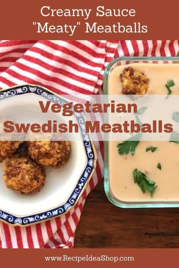 Amazing Vegetarian Swedish Meatballs in Creamy Vegan Sauce. Super good. Even my meat-loving husband loved them. #vegetarianswedishmeatballs; #swedishmeatballs; #cashewcreamsauce; #vegetarianmeatballs; #recipes; #glutenfree; #dairyfree; #recipeideashop