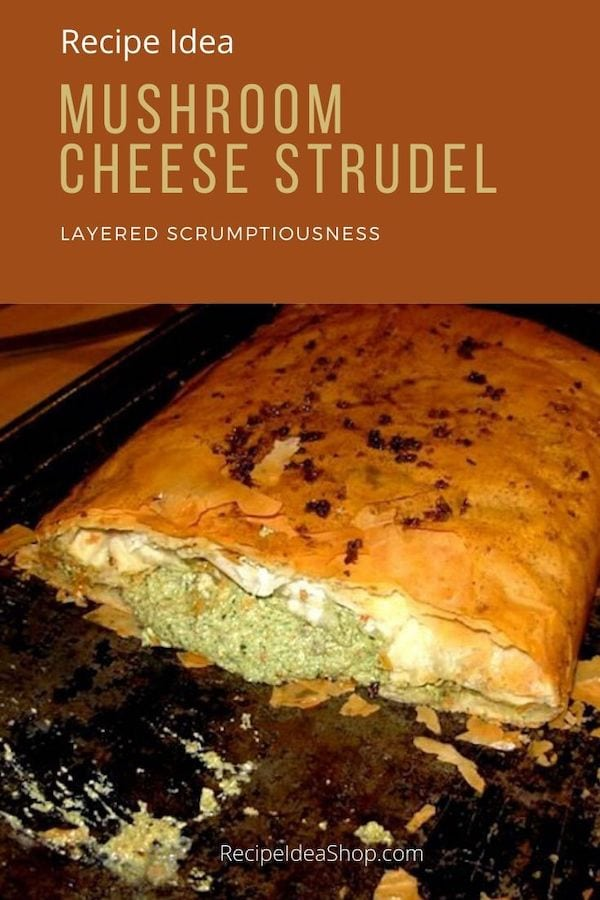 This Mushroom Strudel with cheese and vegetables wrapped in amazing phyllo dough is so good. #mushroomstrudel #strudel #vegetarian #phyllo #comfortfood #recipes #recipeideashop