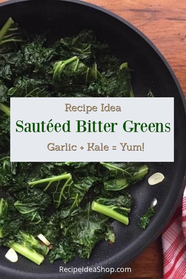 Sautéed Bitter Greens (like Kale) are so tasty and good for you. Quick, easy recipe. #sauteedbittergreens #sauteedgreens #kalerecipes #kale #recipes #vegetarian #glutenfree #comfortfood #recipeideashop
