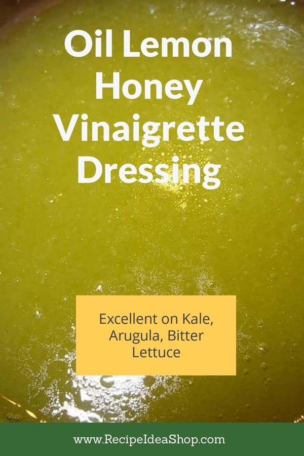 Oil Lemon Honey Dressing. Such a good vinaigrette on bitter greens. #oil-lemon-honey-dressing #vinaigrettes #recipes #recipeideashop