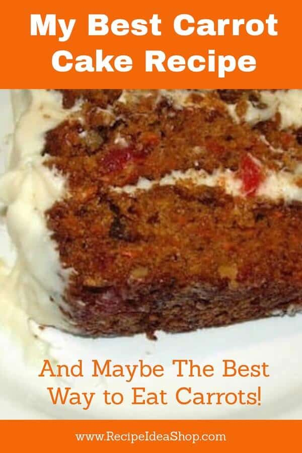 My Best Carrot Cake Recipe is so good my first husband wanted 6 of them every year until he didn't have to pay child support. #mybestcarrotcakerecipe; #carrotcakerecipe; #carrotcake; #easycarrotcakerecipe; #recipes; #recipeideashop