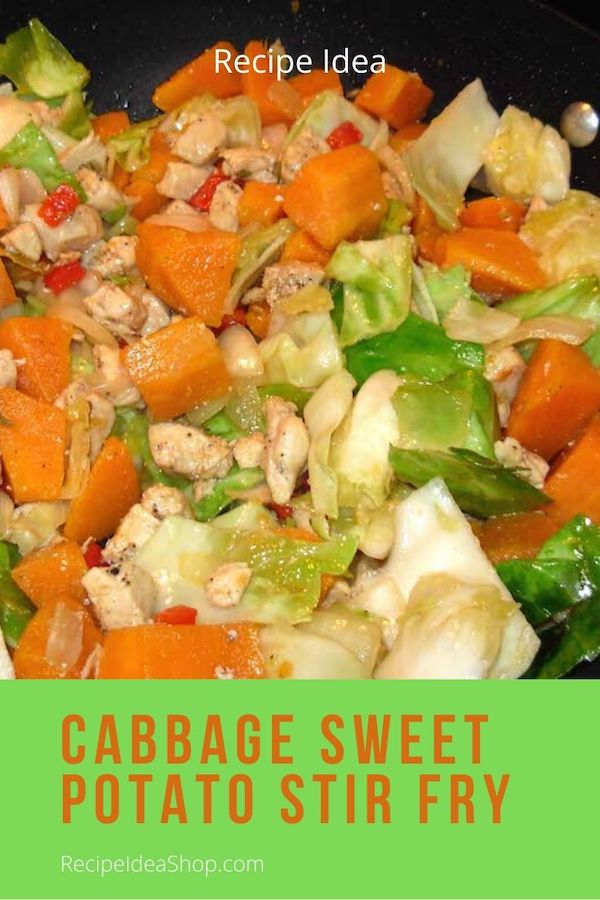 Such an easy and quick recipe! Yum. Cabbage Sweet Potato Stir Fry. #CabbageSweetPotatoStirFry #stirfry #chicken #easyrecipes #30minutemeal #yougothis #cookathome #food #health #recipes #comfortfood #glutenfree #recipeideashop