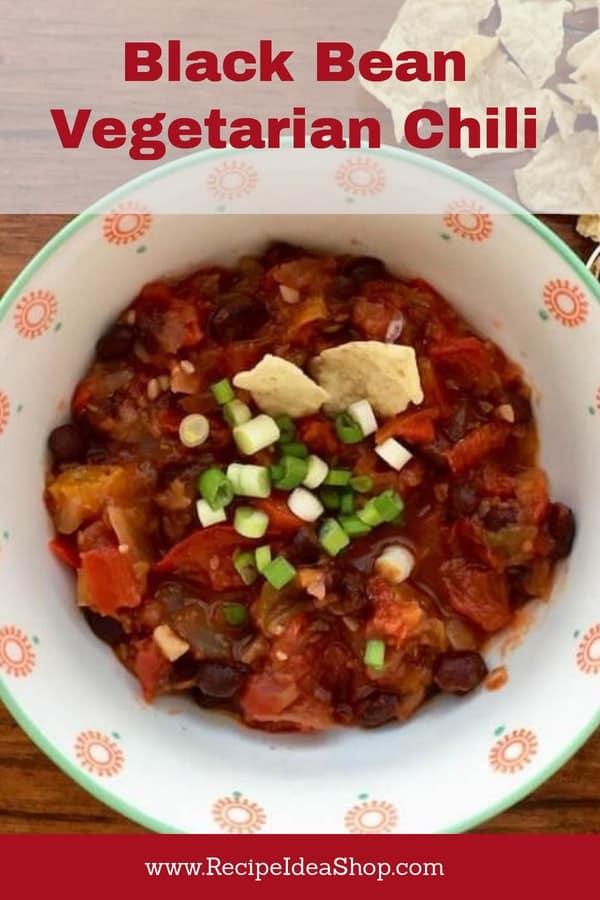 Mildly spiced Black Bean Vegetarian Chili. Vegan. Gluten Free. Oh, so delicious. #blackbeanvegetarianchili, #blackbeanchili; #chili; #vegetarianchili, #recipes; #recipeideashop