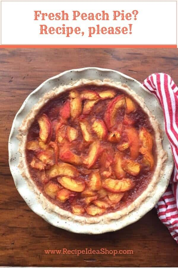 Fresh Peach Pie, the Southern way. And how to peel a peach! #freshpeachpie #southernpeachpie #pierecipes #glutenfree #recipes #desserts #picnicfoods #recipeideashop