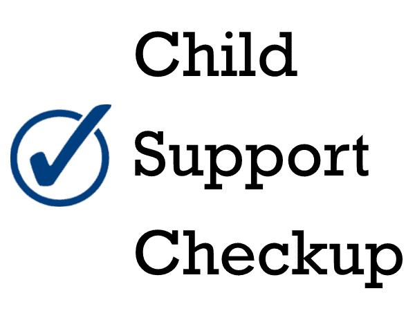 Child Support Checkup