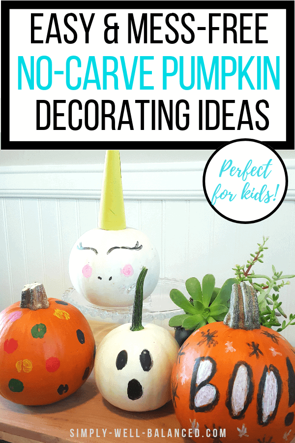 4 Easy And Mess Free No Carve Pumpkin Decorating Ideas
