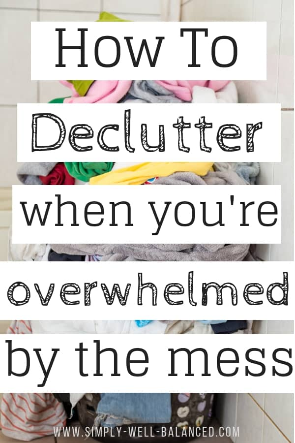 How to declutter when you're overwhelmed by your messy house