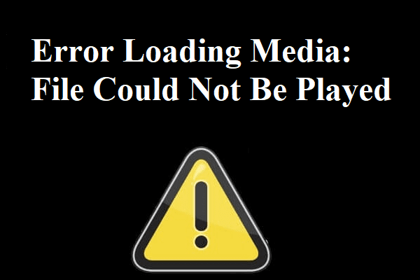 Error Loading Media File could Not Be Played