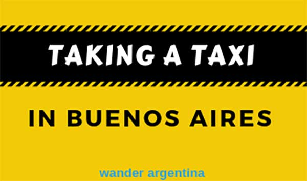 How to take a taxi in Buenos Aires