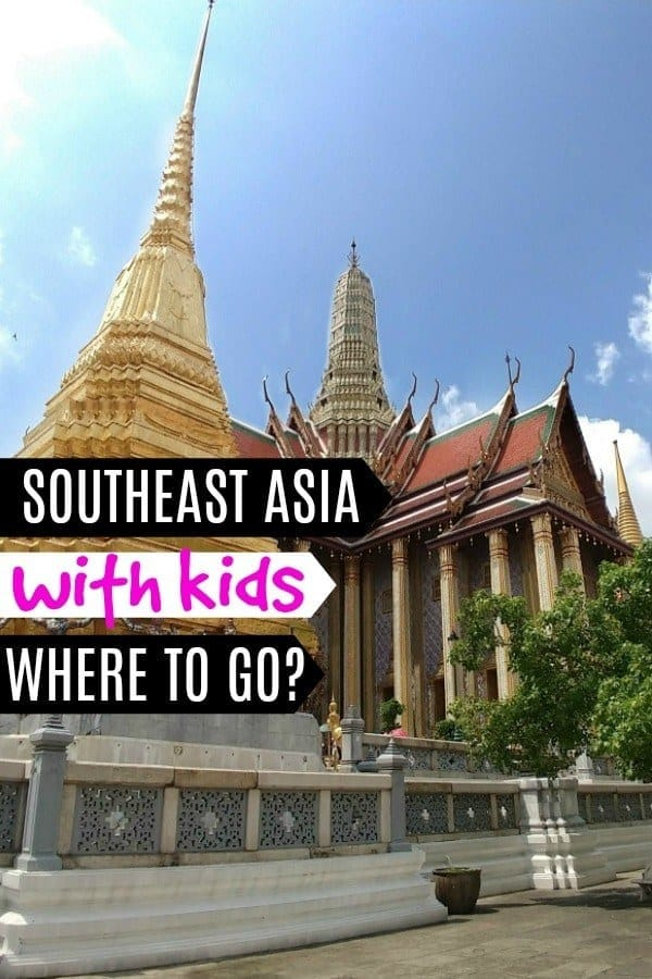 southeast asia with kids where to go