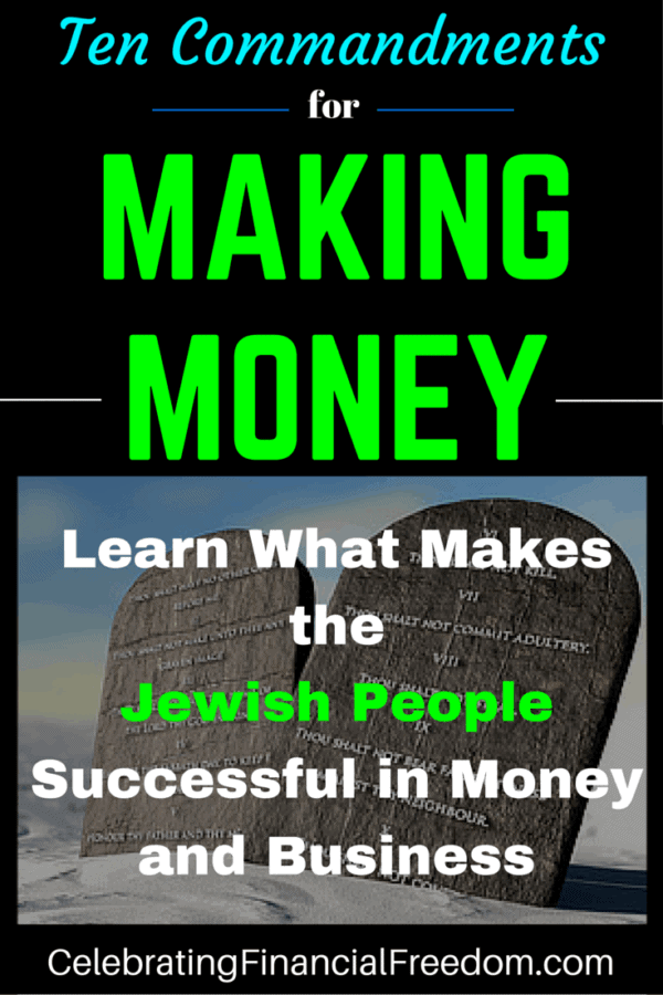 Ten Commandments For Making Money- Learn From the Jewish People About Money & Business