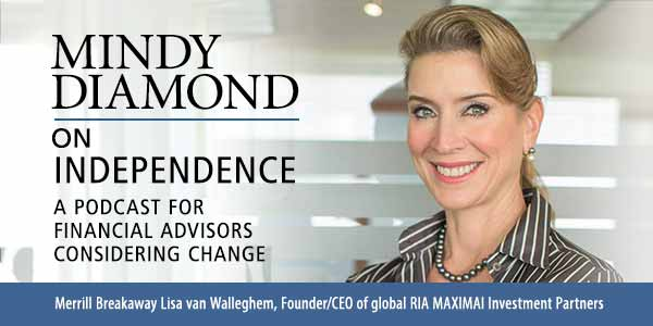 Lisa Van Walleghem MAXIMAI - Mindy Diamond on Independence for Financial Advisors