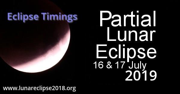 Partial Lunar Eclipse Timings - July 2019