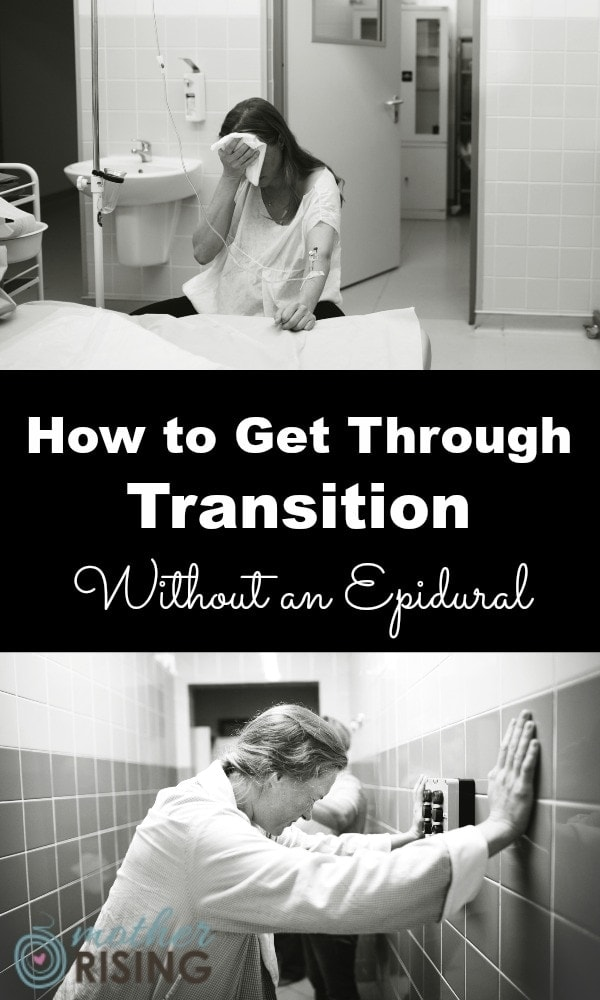 For those wanting a natural birth, it's imperative to know how to get through transition without an epidural. Transition is tough! Here are my best thoughts about how to get through the transition phase of labor without drugs or an epidural. You can do it!