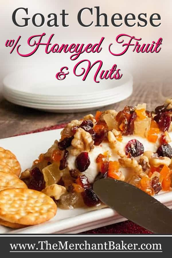 Goat Cheese with Honeyed Fruit and Nuts