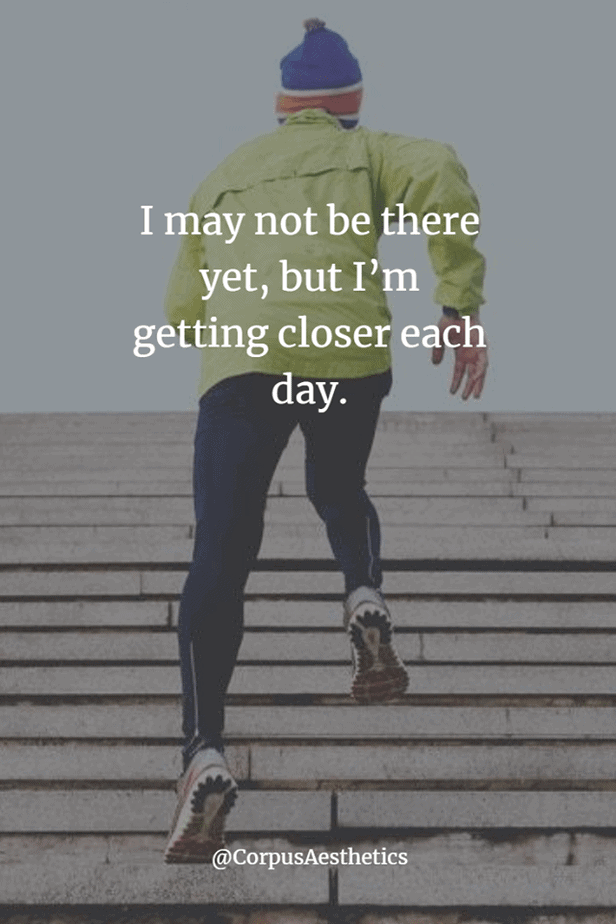 running inspirational quotes, I may not be there yet, but I'm getting closer, a guy is running upstairs in the town