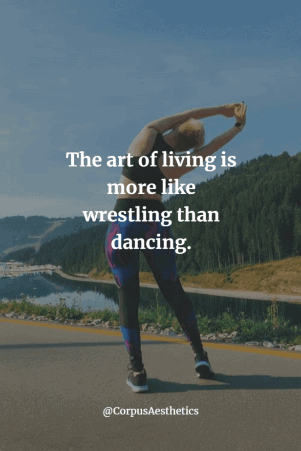 fitness inspirational quotes. The art of living is more like wrestling than dancing. Woman stretching outdoors.