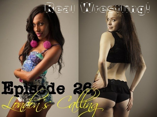 episode26londonscallinglexxyarchervslondonrainrealfemalecompetitivewrestlingcoverphoto