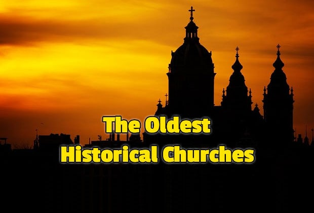 Photo of The Oldest Historical Churches