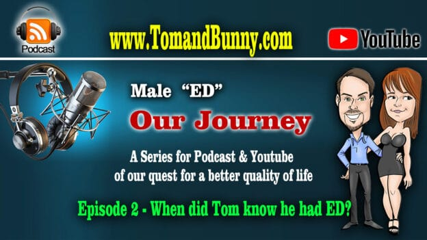Episode 2 - When did Tom know he had ED