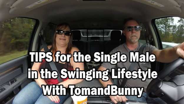 TIPS for the Single Male in the Swinging Lifestyle with TomandBunny