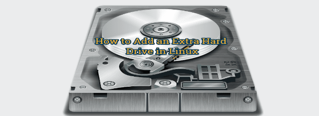 How to Add an Extra Hard Drive in Linux