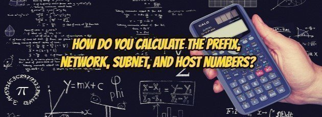 How do you calculate the prefix, network, subnet, and host numbers?