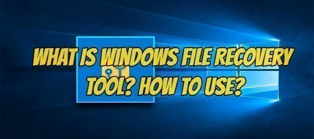 What is Windows File Recovery Tool? How to use?