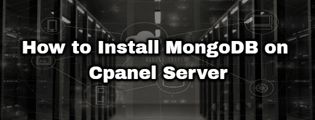 How to Install MongoDB on Cpanel Server