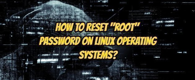"How to Reset ""root"" Password on Linux Operating Systems?"