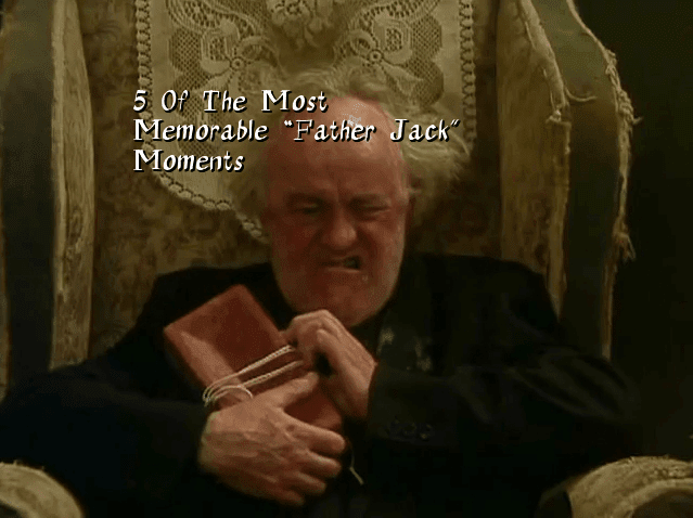 Father Jack Most Memorable Moments