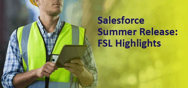 Salesforce Summer Release - FSL Highlights