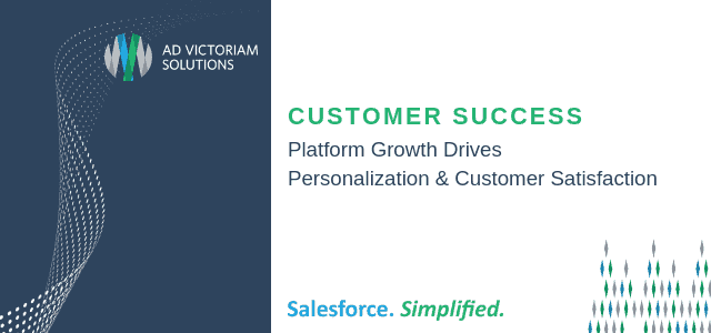 Customer Success: Platform Growth Drives Personalization and Customer Satisfaction