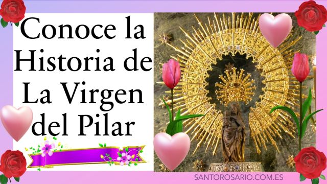 Conoce la Historia de la Virgen del Pilar