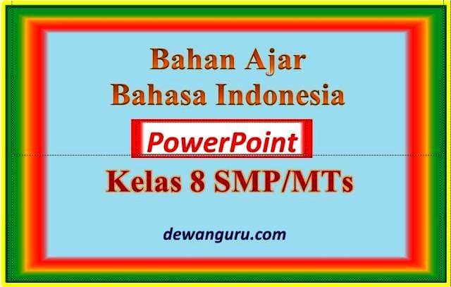 materi ajar bahasa indonesia powerpoint kelas 8 smp-mts