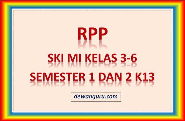 rpp ski mi kelas 3-6 semester 1 dan 2 k13
