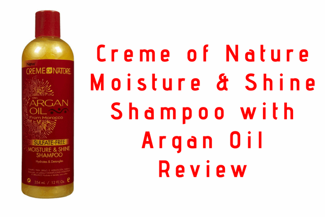 Creme of Nature Moisture & Shine Shampoo with Argan Oil Review