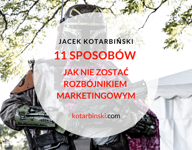 11 sposobow - jacek kotarbinski blog o marketingu