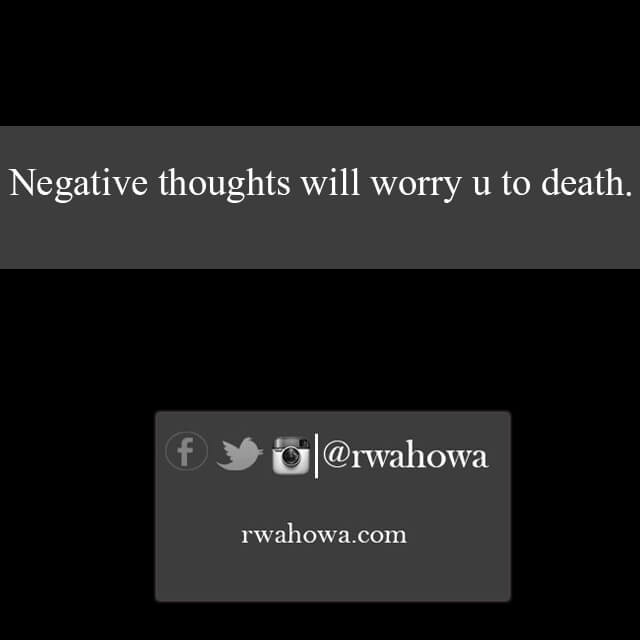 18 Negative thoughts will worry you to death