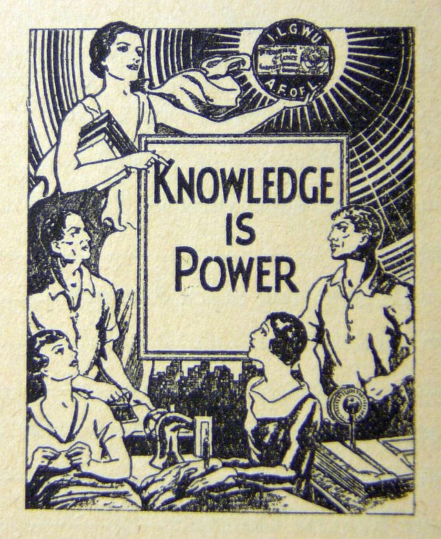 "Knowledge is power. Uploaded by Tobias Higbie. Image from title page of ""You and Your Union,"" ILGWU Education Department, 1935. Reproduced from Flickr under a Creative Commons Attribution-NonCommercial-ShareAlike 2.0 Generic (CC BY-NC-SA 2.0) licence"