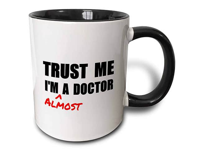 Trust Me I'm Almost A Doctor Mug