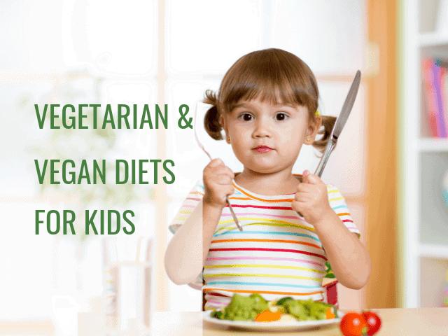 Vegetarian and Vegan diets for kids - Feeding Bytes