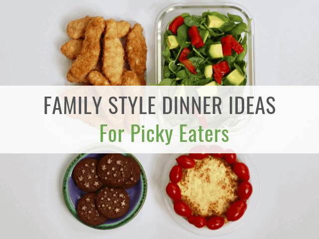 Family Style Dinner Ideas for Picky Eaters
