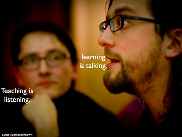 'Teaching is listening, learning is talking' by Darren Kuropatwa. Sourced from Flickr and reproduced under a Creative Commons Attribution-NonCommercial-ShareAlike 2.0 Generic (CC BY-NC-SA 2.0) licence. '