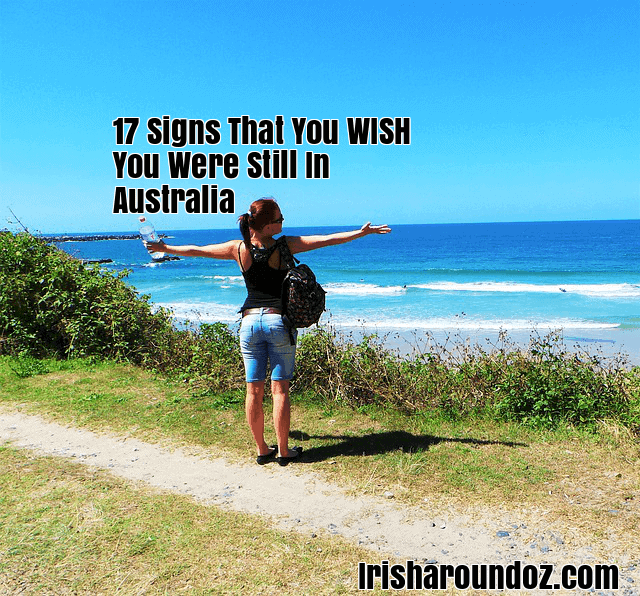 17 Signs That You WISH You Were Still In Australia