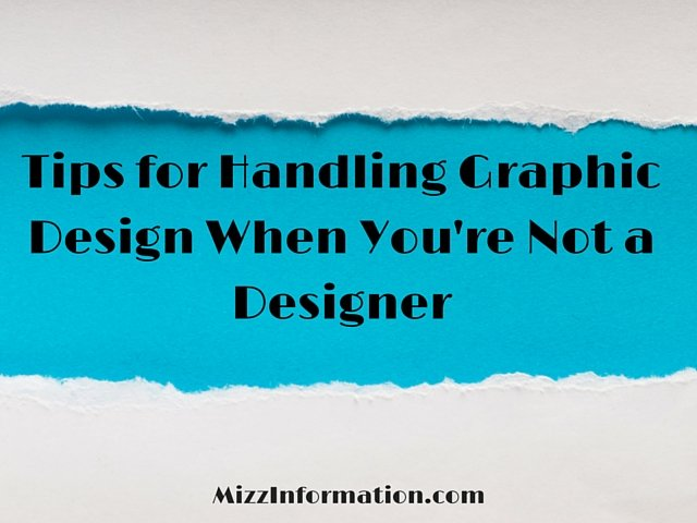 Tips for Handling Graphic Design When You're Not a Designer